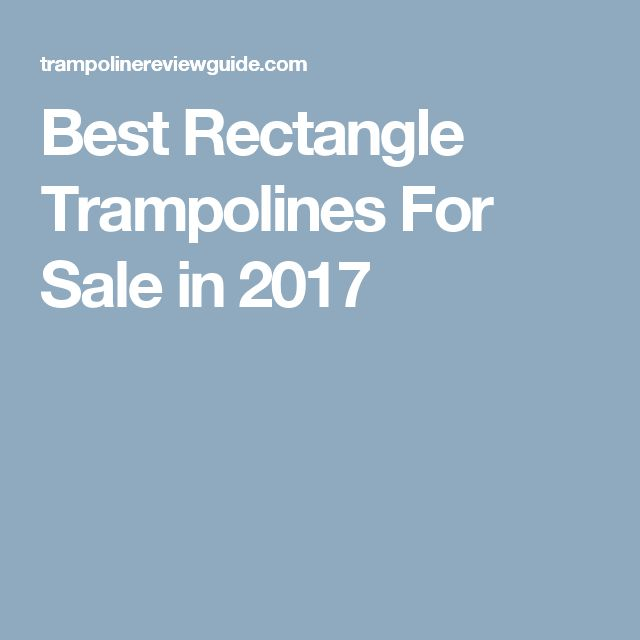 Best Rectangle Trampolines For Sale in 2017