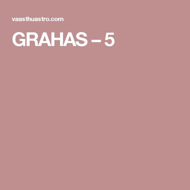 GRAHAS – 5