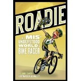 Roadie: The Misunderstood World of a Bike Racer (Paperback)By Jamie O. Smith