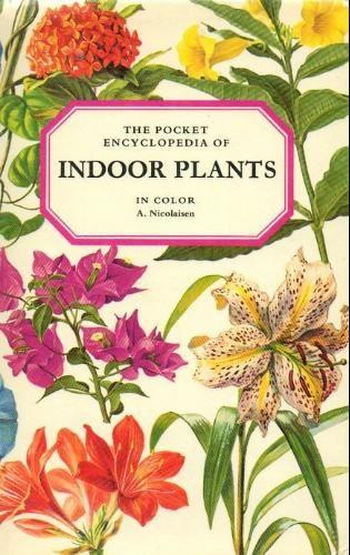 The Pocket Encyclopedia of Indoor Plants in Color: Age Nicolaisen, Jerome Eaton, Palle Bregnhoi, Otto Frello: 9780025895003: Amazon.com: Boo...