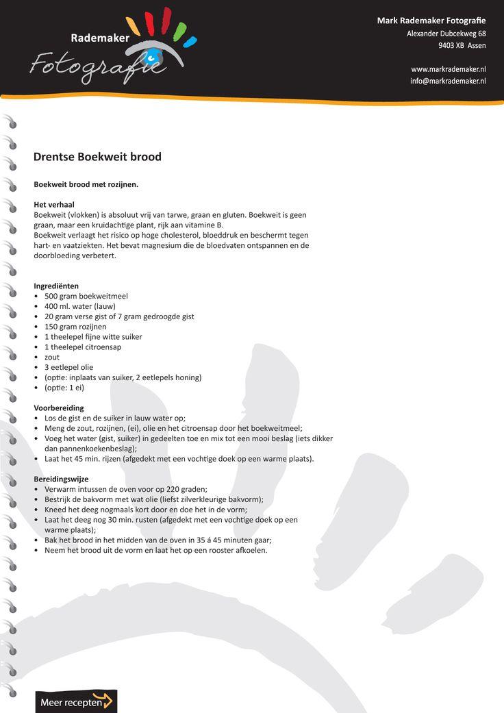 Boekweit brood met rozijnen (Drenthe Drentse Streekrecepten). Het verhaal Boekweit (vlokken) is absoluut vrij van tarwe, graan en gluten. Boekweit is geen  graan, maar een kruidachtige plant, rijk aan vitamine B.  Boekweit verlaagt het risico op hoge cholesterol, bloeddruk en beschermt tegen  hart- en vaatziekten. Het bevat magnesium die de bloedvaten ontspannen en de  doorbloeding verbetert. ( Mark Rademaker Fotografie Assen ) http://markrademaker.nl/drentse_streekrecepten.htm