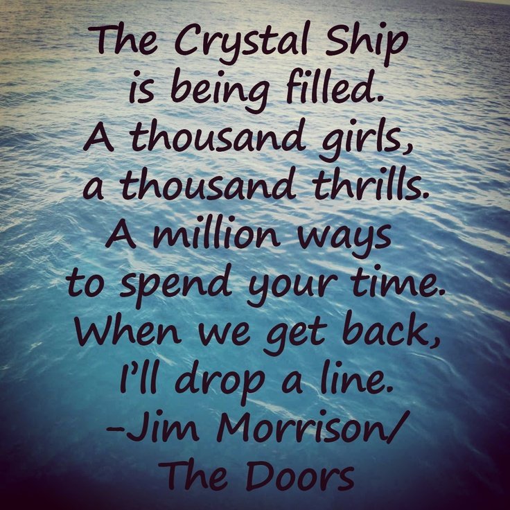 The Crystal Ship  by The Doors #JimMorrison #TheDoors & 28 best Doors Lyrics images on Pinterest | Jim morrison Lyrics and ...