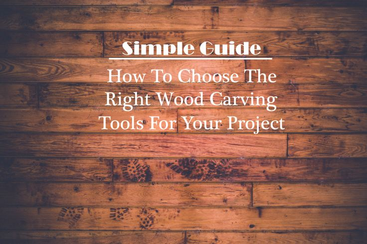 Find the perfect wood carving tools for your whittling