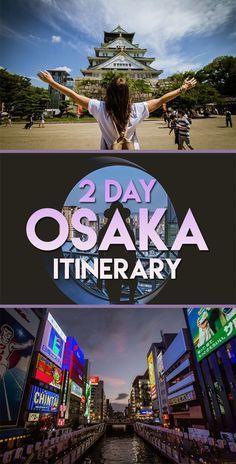 Un gran itinerario de 2 días para su viaje a Osaka Japón