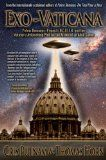 Exo-Vaticana: Petrus Romanus, Project LUCIFER, and the Vatican's astonishing exo-theological plan for the arrival of an alien savior Reviews - Find this book and others on our recommended reading list at http://www.israelnewsreport.net/exo-vaticana-petrus-romanus-project-lucifer-and-the-vaticans-astonishing-exo-theological-plan-for-the-arrival-of-an-alien-savior-reviews/.