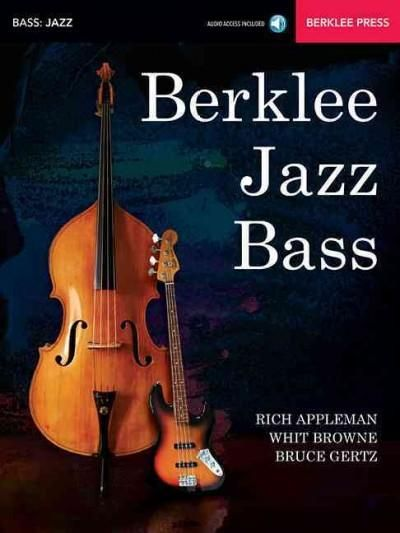 Berklee Jazz Bass: Acoustic & Electric, With Downloadable Audio