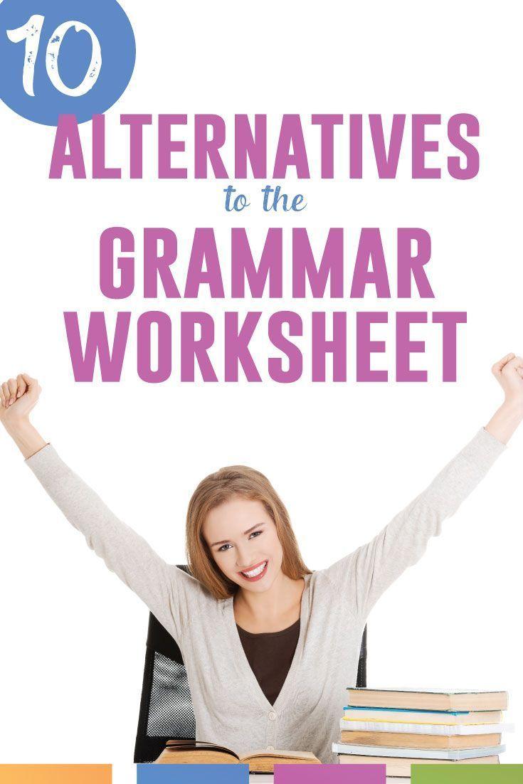 10 Alternatives To The Grammar Worksheet Language Arts Classroom Middle School English Classroom Language Arts Classroom Middle School Grammar [ 1102 x 735 Pixel ]