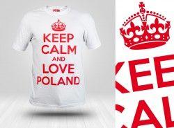 Keep Calm and LOVE POLAND Grafika Patriotyczna