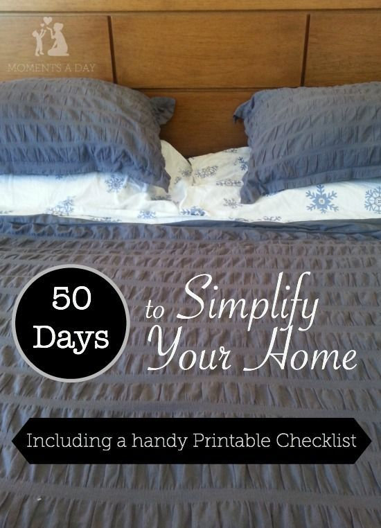 Easy checklist to use to simplify your home in 50 days. Plus tips for getting past the thoughts that keep you hanging onto unnecessary stuff.