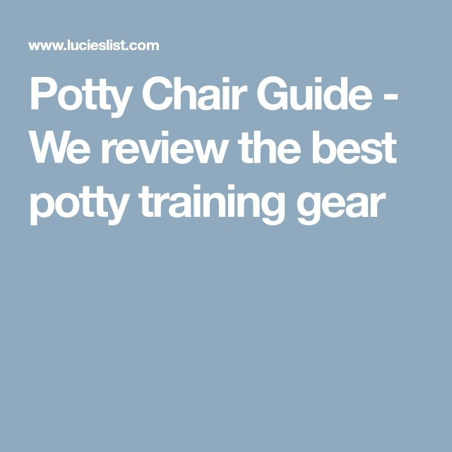 Potty Chair Guide - We review the best potty training gear