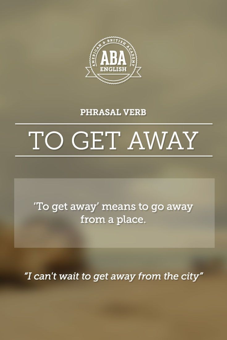 """New English #Phrasal #Verb: """"To get away"""" means to go away from a place. #esl"""