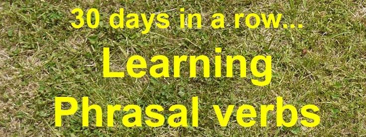 Learning phrasal verbs can be easy. Remember that you have to internalize Phrasal verbs by using them every day instead of just memorizing them.