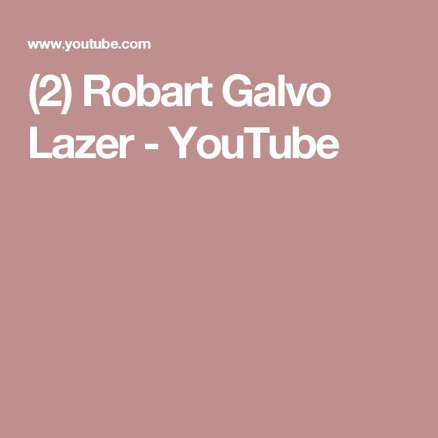 (2) Robart Galvo Lazer - YouTube