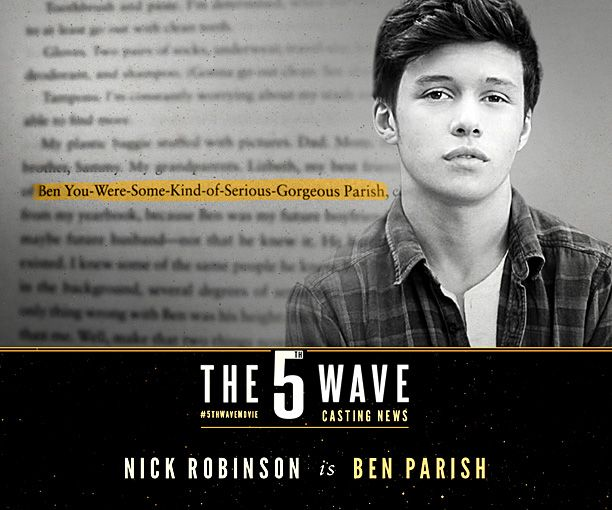 The Hollywood Reporter is reporting Jurassic World actor Nick Robinson will play Ben Parish in The 5th Wave. Description from youngadulthollywood.com. I searched for this on bing.com/images