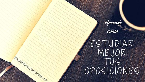 Aprende a estudiar mejor tus oposiciones