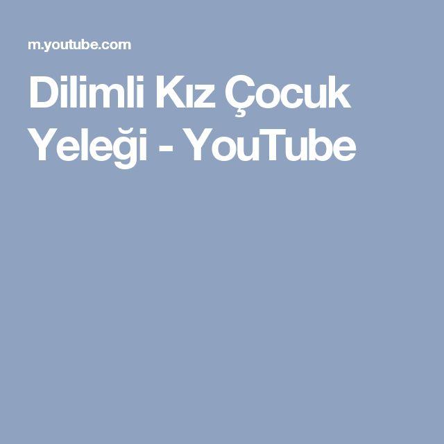 Dilimli Kız Çocuk Yeleği - YouTube