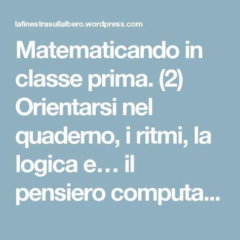 Matematicando in classe prima. (2) Orientarsi nel quaderno, i ritmi, la logica e… il pensiero computazionale – La finestra sull'albero
