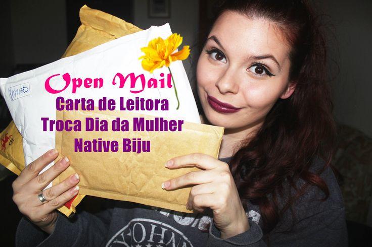Open Mail   Carta de Leitora - Dia da Mulher Troca - Native Biju
