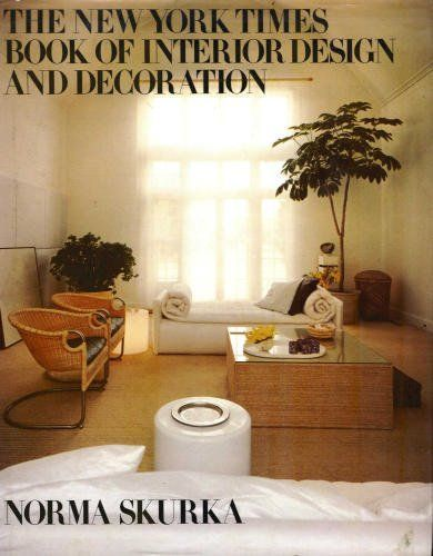 The New York Times Book Of Interior Design And Decoration By Norma Skurka
