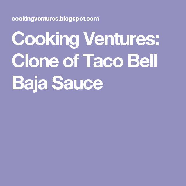 Cooking Ventures: Clone of Taco Bell Baja Sauce