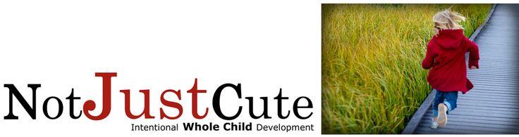 Intentional Whole Child Development http://notjustcute.com/