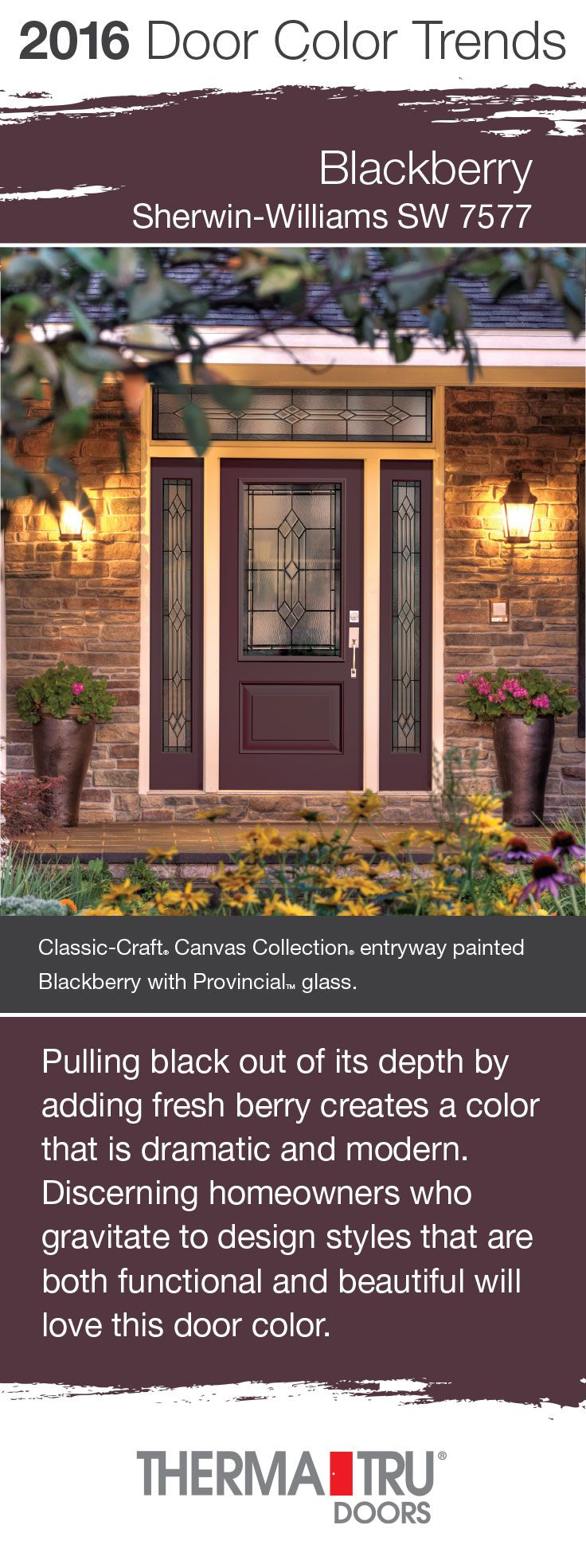 Blackberry by Sherwin-Williams – one of the front door color trends for 2016 – shown here on a Classic-Craft Canvas Collection door from Therma-Tru.  #FrontDoor #CurbAppeal #Color  http://www.thermatru.com