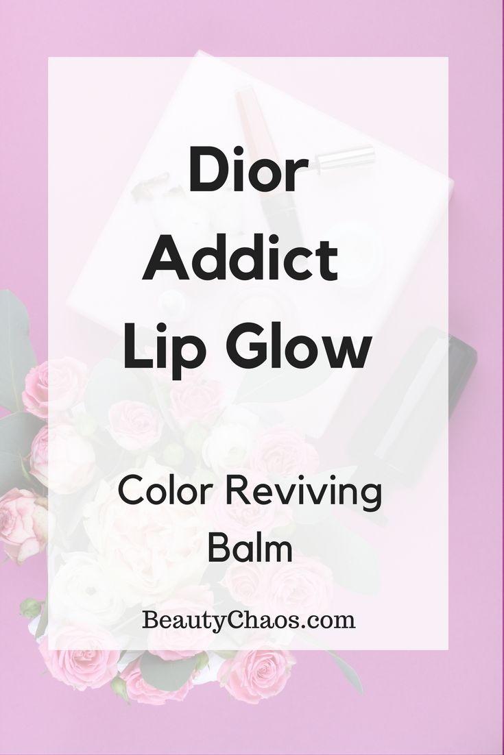 REVIEW: Dior Addict Lip Glow Color Reviving Balm | BeautyChaos.com #dior #diormakeup #diorlipglow