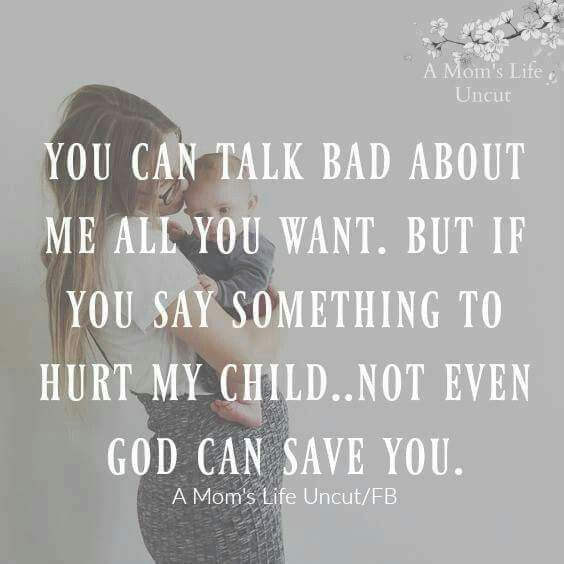 Image result for mess with my kids quotes