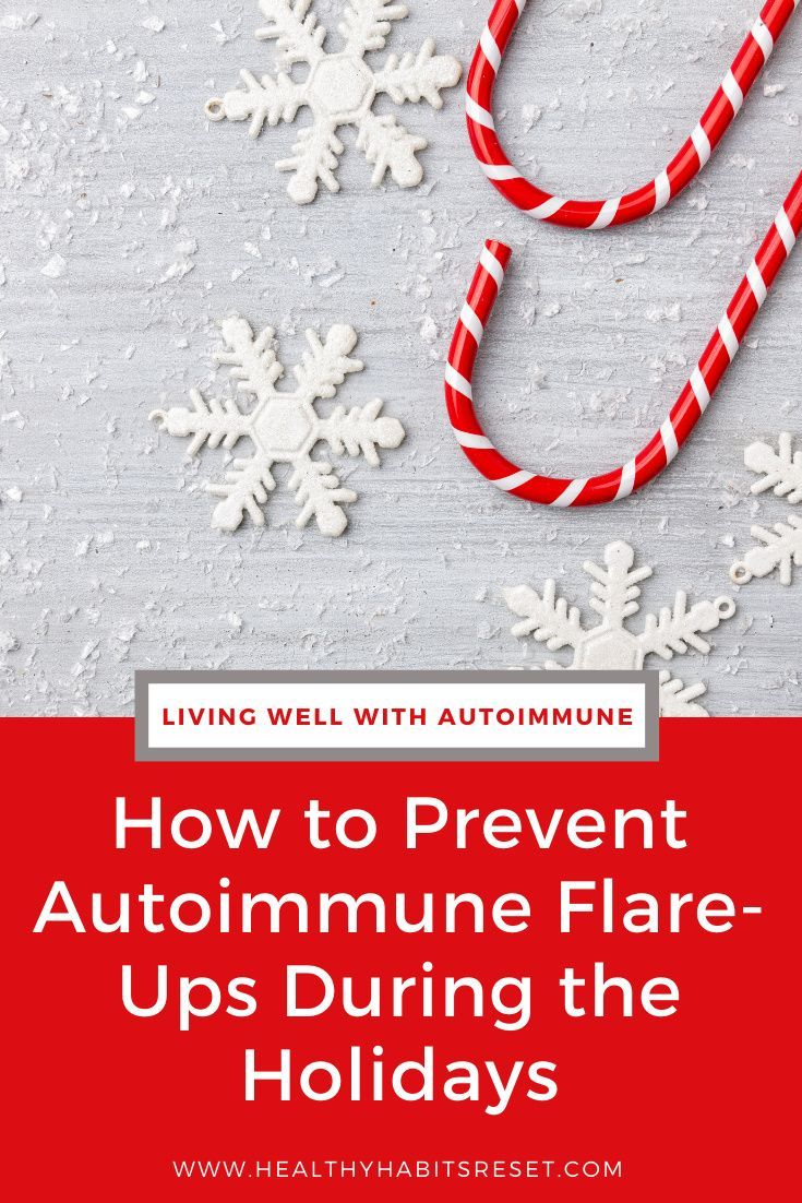 How to Prevent Autoimmune Flare-Ups During the Holiday ...