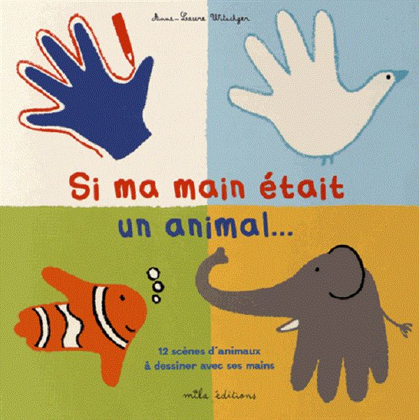 Si ma main était un animal d'Anne-Laure Witschger Mila Editions