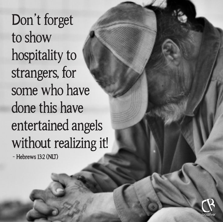 Don't forget to show hospitality to strangers, for some who have done this have entertained angels without realizing it! - Heb 13:2 ‪#NLT‬ Bible verse | CrossRiverMedia.com