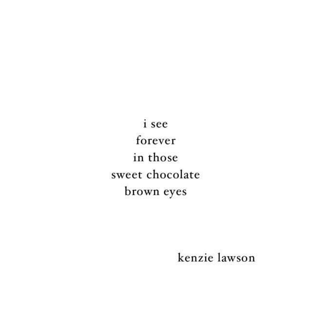 I See Forever In Those Sweet Chocolate Brown Eyes Brown Eye Quotes Poems About Eyes Soul Quotes