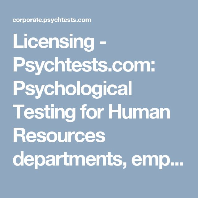 Licensing - Psychtests.com: Psychological Testing for Human Resources departments, employee screening and training, counseling or therapy, and academic research.