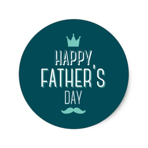 Happy Father S Day Blue Design Classic Round Sticker Zazzle Com Happy Fathers Day Images Happy Fathers Day Father S Day Stickers