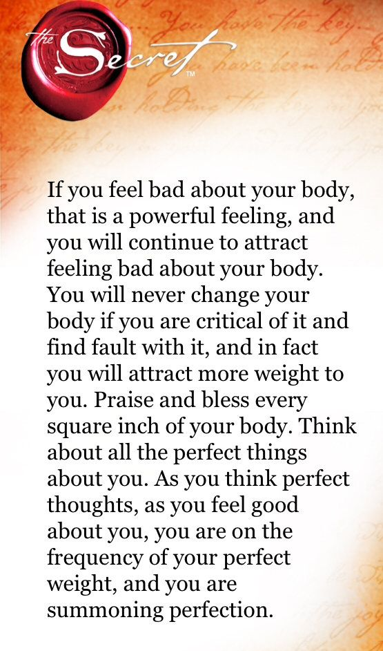 New Year, New Attitude. Love this passage from the Secret about embracing a positive body image. Perfect for the #FightFatTalk campaign!