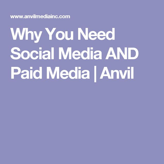 Why You Need Social Media AND Paid Media | Anvil