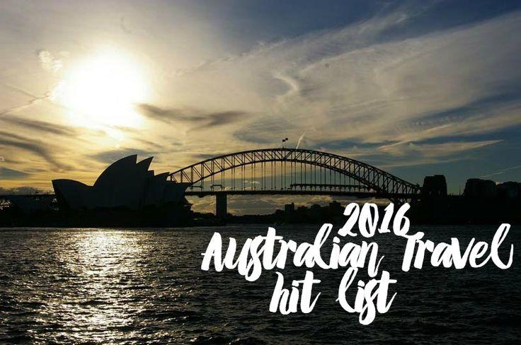 #Blog #Australia Australian Travel Hit List #2016 #blogger #placeswego
