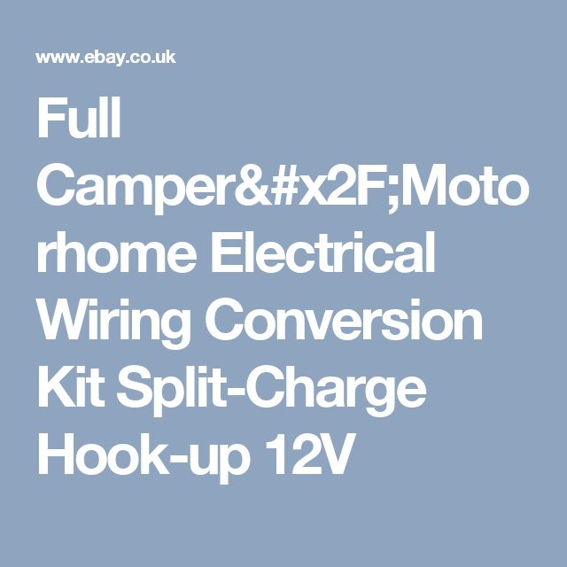 Full Camper Motorhome Electrical Wiring Conversion Kit Split Charge Hook Up 12V