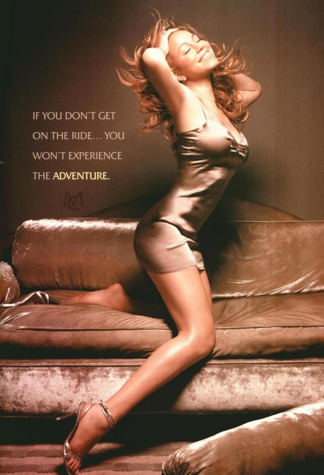 If you don't get on the ride you won't experience the adventure! ~ Mariah Carey