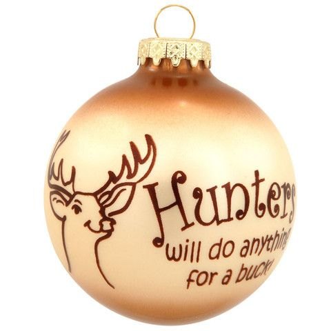 Anything For a Buck Hunters Glass Deer Ornament 1172695 – Baubles-N-Bling