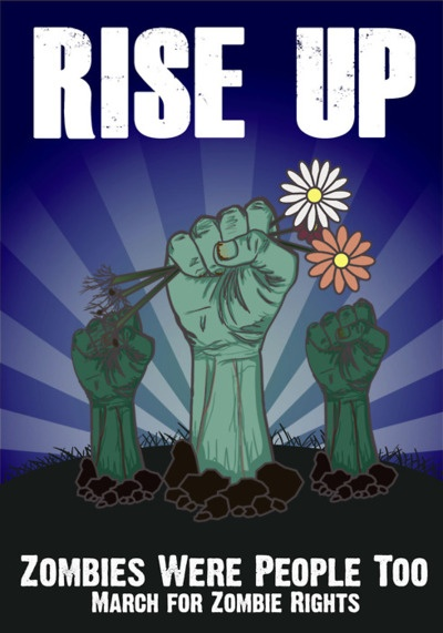 Rise up... #Zombies were people too...March for Zombie Rights