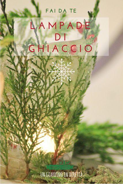 Ultimo appuntamento con #NataleAlVerde, giardinieri! Vi propongo delle magiche lampade di ghiaccio per illuminare il Natale! Scopri sul blog come fare per realizzarle con le tue mani!  #natale #faidate #diy #giardinoindiretta #shareNataleAlVerde