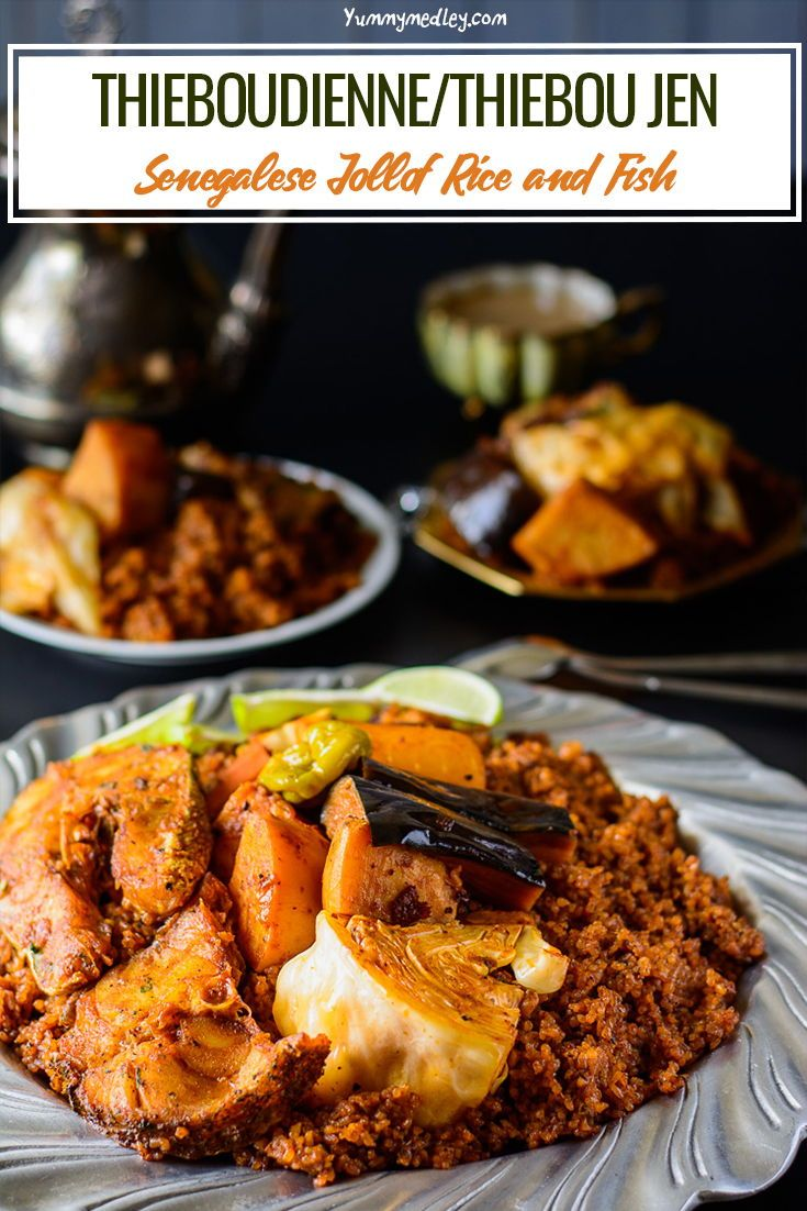 Thieboudienne Senegalese Jollof Rice And Fish Recipe West African Food Jollof Rice African Food