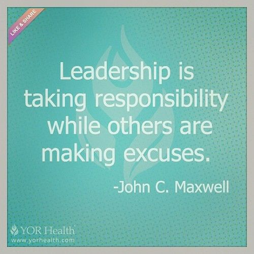 """Leadership is taking responsibility while others are making excuses."" -John C Maxwell #leadership #quotes"