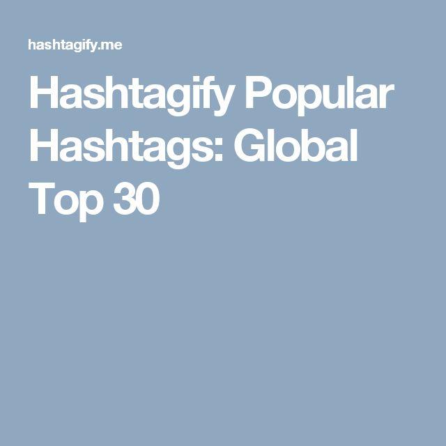Hashtagify Popular Hashtags: Global Top 30