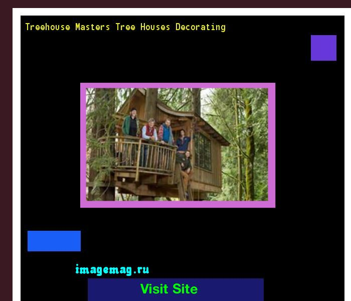 Treehouse Masters Tree Houses Decorating 194907 - The Best Image Search