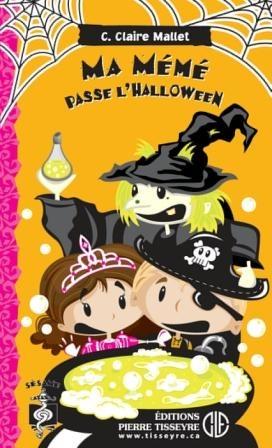 Ma mémé passe l'Halloween, de C. Claire Mallet, illust. Joël Perreault, éditions Pierre Tisseyre