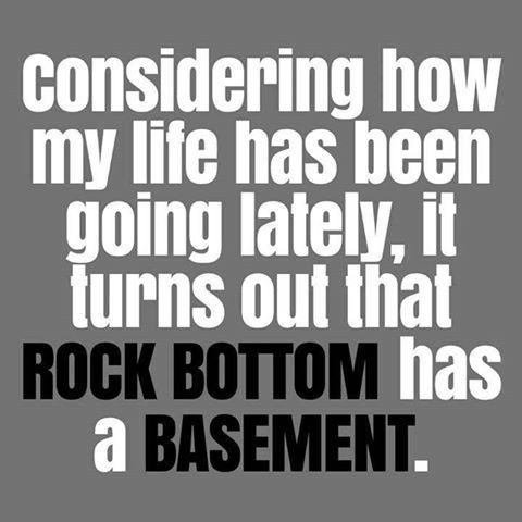 Rock bottom has a basement