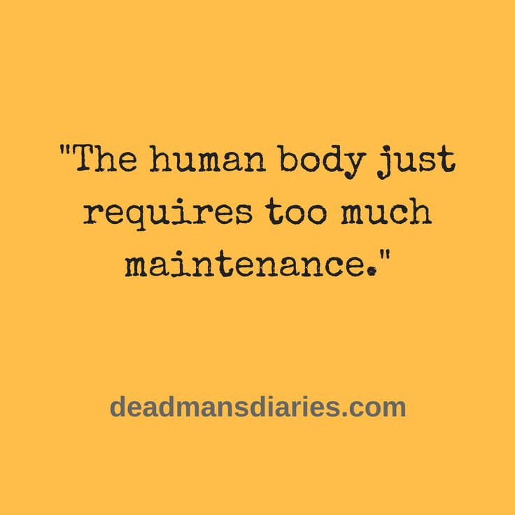 fitness, body image, depression, life maintenance, life quote, quote, #deadmansdiaries