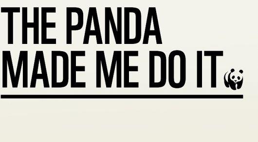 The Panda Made Me Do It | WWF UK: Design Inspiration, Pandas Planets, Pandas Obsession, Funny Bones, Things Pandas, Graphics Design, Street Signs, Campaigns Logos, Aoii Pandas